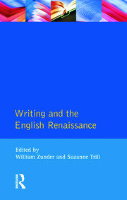 Writing and the English Renaissance - 1st Edition book cover