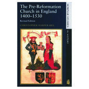 The Pre-Reformation Church in England 1400-1530 - 2nd Edition book cover
