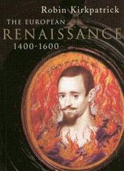 The European Renaissance 1400-1600 - 1st Edition book cover