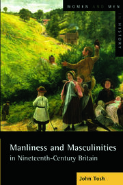 Manliness and Masculinities in Nineteenth-Century Britain - 1st Edition book cover