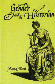 Gender and the Historian - 1st Edition book cover