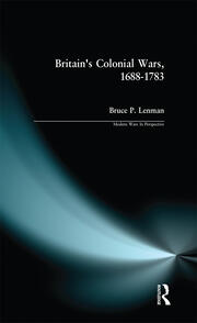 Britain's Colonial Wars, 1688-1783 - 1st Edition book cover