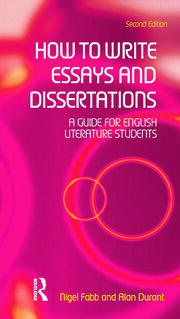 How to Write Essays and Dissertations : A Guide for English Literature Students - 2nd Edition book cover