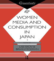 Women, Media and Consumption in Japan - 1st Edition book cover