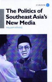 The Politics of Southeast Asia's New Media - 1st Edition book cover