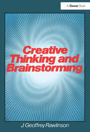 Creative Thinking and Brainstorming - 1st Edition book cover