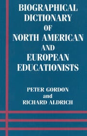 Biographical Dictionary of North American and European Educationists - 1st Edition book cover