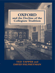 Oxford and the Decline of the Collegiate Tradition - 1st Edition book cover