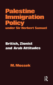 Palestine Immigration Policy Under Sir Herbert Samuel - 1st Edition book cover