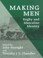 Making Men: Rugby and Masculine Identity - 1st Edition book cover