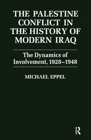 The Palestine Conflict in the History of Modern Iraq - 1st Edition book cover