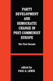 Party Development and Democratic Change in Post-communist Europe - 1st Edition book cover