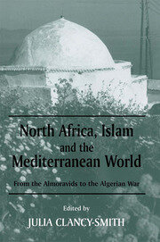 North Africa, Islam and the Mediterranean World - 1st Edition book cover