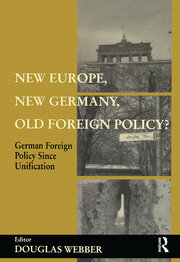 New Europe, New Germany, Old Foreign Policy? - 1st Edition book cover