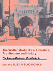 The Walled Arab City in Literature, Architecture and History - 1st Edition book cover