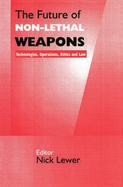 The Future of Non-lethal Weapons - 1st Edition book cover