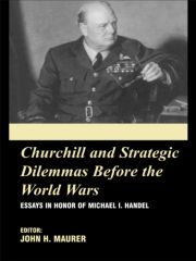 Churchill and the Strategic Dilemmas before the World Wars - 1st Edition book cover