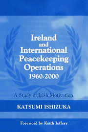 Ireland and International Peacekeeping Operations 1960-2000 - 1st Edition book cover