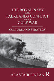 The Royal Navy in the Falklands Conflict and the Gulf War - 1st Edition book cover