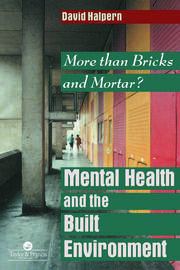 Mental Health and The Built Environment - 1st Edition book cover