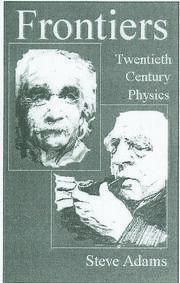 Frontiers: Twentieth Century Physics