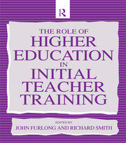 The Role of Higher Education in Initial Teacher Training - 1st Edition book cover