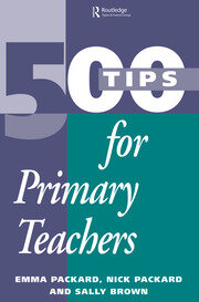 500 Tips for Primary School Teachers - 1st Edition book cover