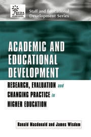 Academic and Educational Development : Research, Evaluation and Changing Practice in Higher Education - 1st Edition book cover