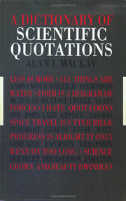 A Dictionary of Scientific Quotations - 1st Edition book cover
