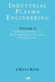 Industrial Plasma Engineering: Volume 2 - Applications to Nonthermal Plasma Processing