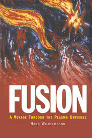 Fusion: A Voyage Through the Plasma Universe