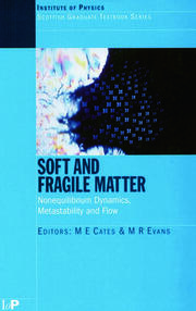 Soft and Fragile Matter: Nonequilibrium Dynamics, Metastability and Flow (PBK)