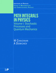 Path Integrals in Physics: Volume I Stochastic Processes and Quantum Mechanics