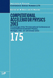 Computational Accelerator Physics 2003: Proceedings of the Seventh International Conference on Computational Accelerator Physics, Michigan, USA, 15-18 October 2003