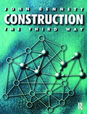 Construction the Third Way - 1st Edition book cover