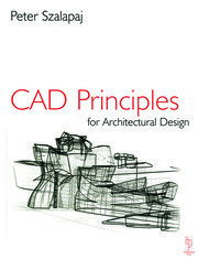 CAD Principles for Architectural Design - 1st Edition book cover