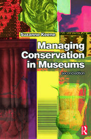 Managing Conservation in Museums - 2nd Edition book cover