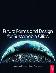 Future Forms and Design For Sustainable Cities - 1st Edition book cover
