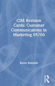 CIM Revision Cards: Customer Communications in Marketing 05/06 - 1st Edition book cover