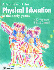 A Framework for Physical Education in the Early Years - 1st Edition book cover