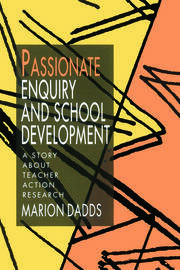 Passionate Enquiry and School Development - 1st Edition book cover