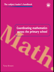 Coordinating Mathematics Across the Primary School - 1st Edition book cover