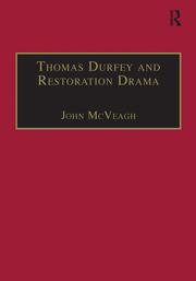 Thomas Durfey and Restoration Drama: The Work of a Forgotten Writer