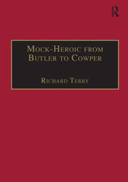 Mock-Heroic from Butler to Cowper: An English Genre and Discourse