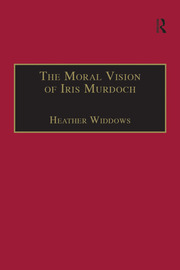 The Moral Vision of Iris Murdoch - 1st Edition book cover