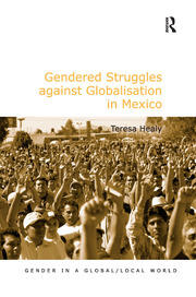 Gendered Struggles against Globalisation in Mexico - 1st Edition book cover