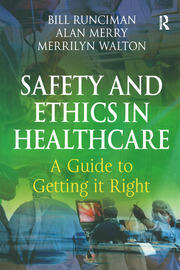 Safety and Ethics in Healthcare: A Guide to Getting it Right - 1st Edition book cover