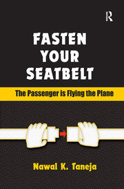 Fasten Your Seatbelt: The Passenger is Flying the Plane - 1st Edition book cover