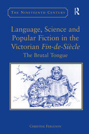 Language, Science and Popular Fiction in the Victorian Fin-de-Siècle - 1st Edition book cover