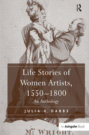 Life Stories of Women Artists, 1550–1800 - 1st Edition book cover